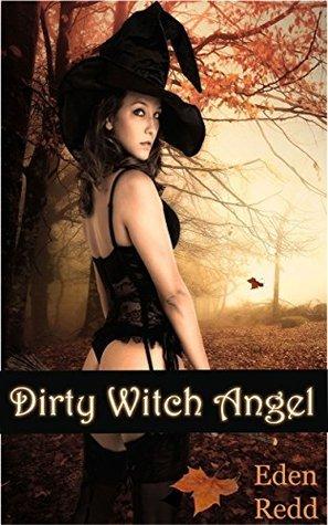 Dirty Witch Angel  by  Eden Redd