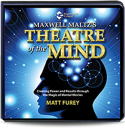 Theatre of the Mind: Creating Power and Results Through the Magic of Mental Movies  by  Matt Furey