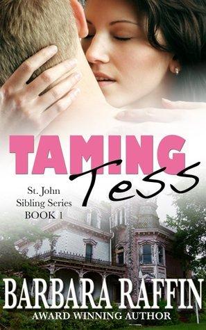Taming Tess (St. John Sibling, #1)  by  Barbara Raffin