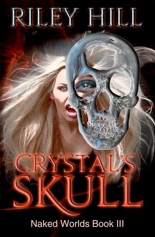 Crystals Skull (Naked Worlds, #3)  by  Riley Hill