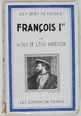 François 1er DUC DE LEVIS-MIREPOIX