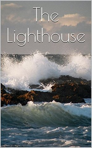 The Lighthouse (Short, sweet stories Book 1) Shaw Donnelly