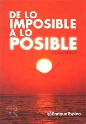 De lo imposible a lo posible  by  Enrique Espino