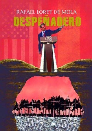 Despeñadero  by  Rafael Loret de Mola Vadillo