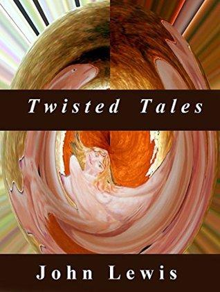 Twisted Tales John Lewis