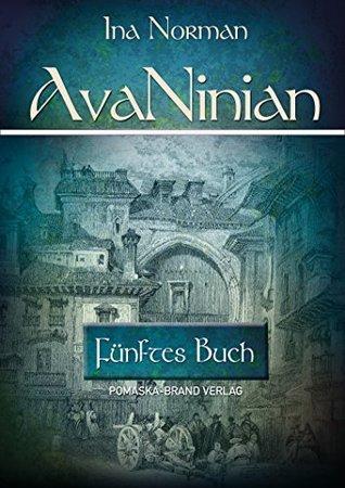 AvaNinian: Fünftes Buch (AvaNinian, #5)  by  Ina Norman