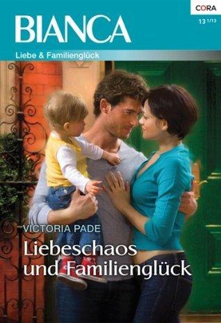 Liebeschaos und Familienglück (Bianca 1890) Victoria Pade