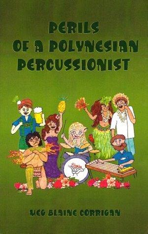 Perils of a Polynesian Percussionist (Percussionist Perils Book 1)  by  Meg Blaine Corrigan