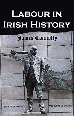 Labour in Irish History  by  James Connolly Connolly