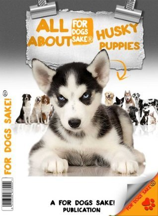 All About Husky Puppies  by  Gerry Blake