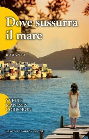 Dove sussurra il mare  by  Yvette Manessis Corporon