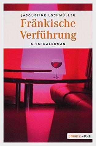 Fränkische Verführung  by  Jaqueline Lochmüller