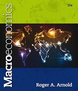 Arnolds Macroeconomics, 11th Edition plus 6-months instant access to Aplia.  by  Roger A. Arnold