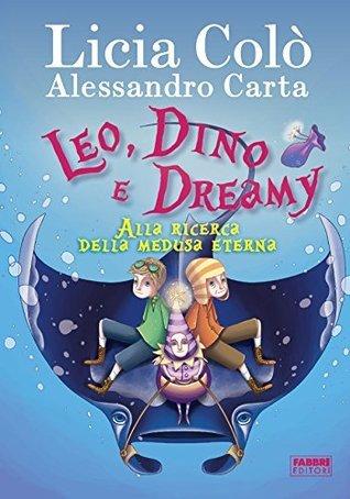 Leo, Dino e Dreamy alla ricerca della medusa eterna Licia Colò