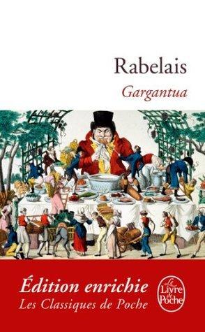 Gargantua (Classiques t. 1589) François Rabelais