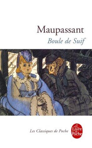 Boule de suif (Classiques t. 650) Guy de Maupassant