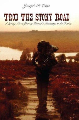 Trod The Stony Road  by  Joseph F. West