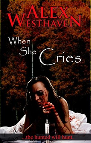 When She Cries Alex Westhaven