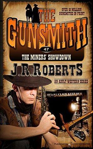 The Miners Showdown (The Gunsmith, #47) J.R. Roberts