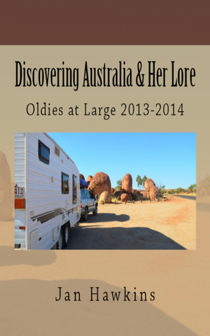 Discovering Australia & Her Lore (Oldies at Large, #2)  by  Jan Hawkins