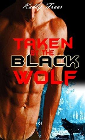 Taken the Black Wolf by Kelly Freer