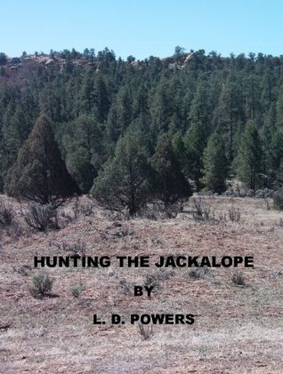 Hunting the Jackalope L.D. Powers