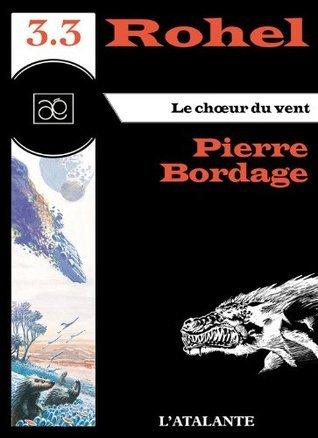 Le Chœur du vent (Rohel, #3.3) Pierre Bordage