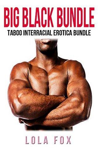 Big Black Bundle (Taboo Interracial Erotica 3 Book Bundle)  by  Lola Fox