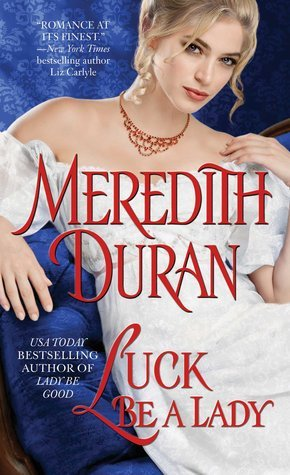 Luck Be a Lady (Rules for the Reckless, #4)  by  Meredith Duran