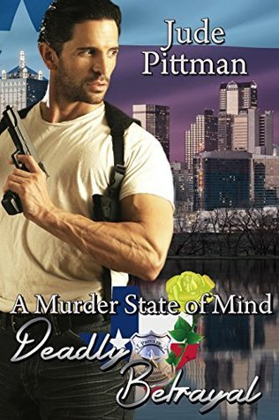 Deadly Betrayal (A Murder State of Mind Book 2)  by  Jude Morris