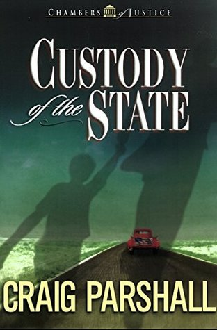 Custody of the State (Chambers of Justice Book 2)  by  Craig Parshall