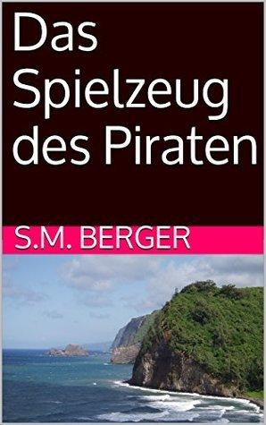 Das Spielzeug des Piraten S.M. Berger