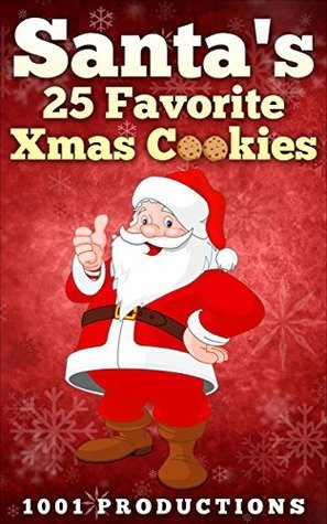 Santas 25 Favorite Xmas Cookies 1001 Productions