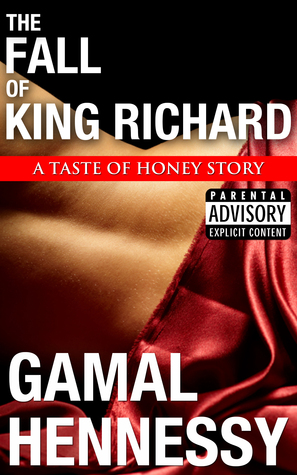 The Fall of King Richard  by  Gamal Hennessy