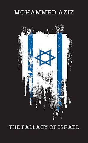 The Fallacy of Israel M. Aziz