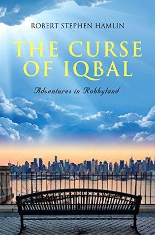 The Curse of Iqbal: Memoir of a Ship Brokers Son Robert Stephen Hamlin