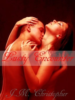 Lusty Encounter  by  J.M. Christopher