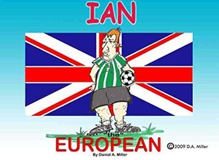 Ian the European: This Old Ball  by  Danial A. Miller