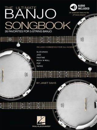 The Ultimate Banjo Songbook: 26 Favorites Arranged for 5-String Banjo Janet Davis
