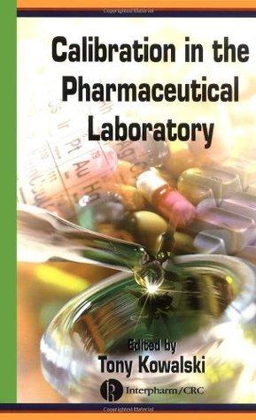 Calibration in the Pharmaceutical Laboratory  by  Tony Kowalski