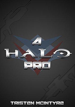 A Halo Pro  by  Tristen McIntyre