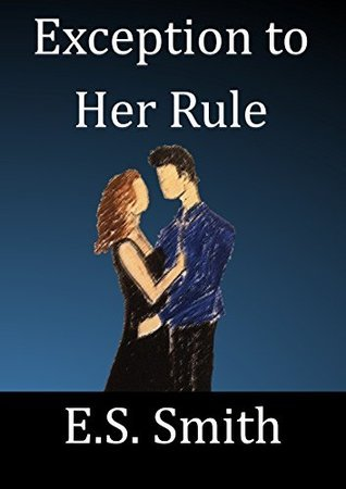 Exception To Her Rule E.S. Smith