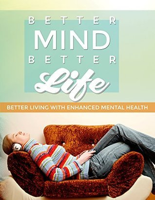 Better-Mind-Better-Life.  by  Andy Ledwig