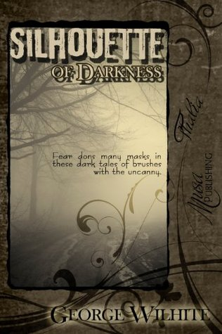 Silhouette of Darkness George Wilhite