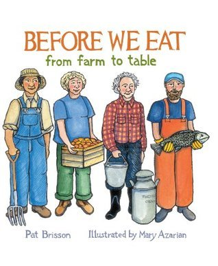 Before We Eat: From Farm to Table Pat Brisson