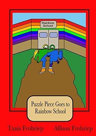 Puzzle Piece Goes to Rainbow School Tanis Frohriep