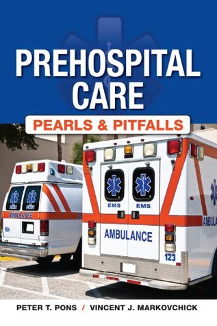 Prehospital Care: Pearls and Pitfalls Peter Pons