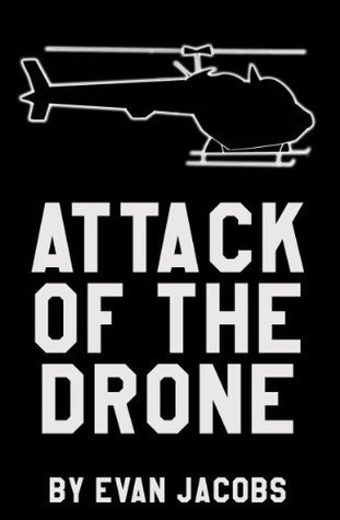 Attack Of The Drone Evan Jacobs
