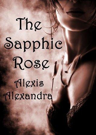 The Sapphic Rose Alexis Alexandra