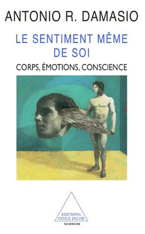 Sentiment même de soi (Le)  by  Antonio R. Damasio